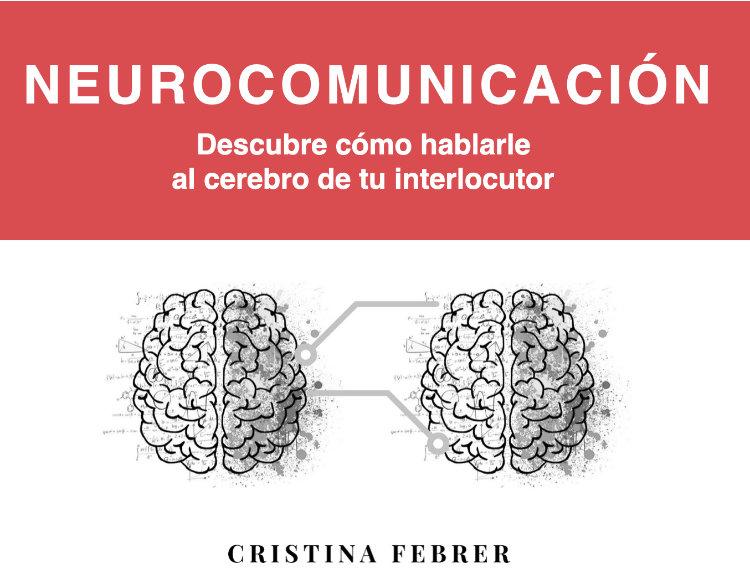 Cristina Febrer - descubre como hablarle al cerebro de tu cliente - descarga gratis